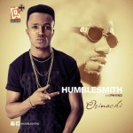 "Humblesmith – ""Osinachi""  ft. Phyno"