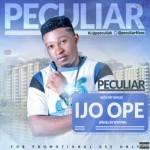 "Peculiar – ""Ijo Ope"" (Prod. By B'Myne)"