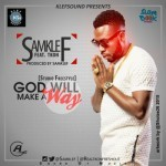 "Samklef – ""God Will Make A Way"" ft.Tkon"