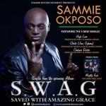 """Sammie Okposo – """"High Love"""" + """"Oboto"""" (Jiro Oghene) + """"Chukwu Ebube"""""""