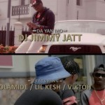 "VIDEO: DJ Jimmy Jatt – ""Da Yan Mo"" ft. Olamide, Lil Kesh & Viktoh"