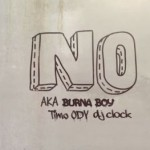 "AKA, Burna Boy, DJ Clock & Timo ODV – ""No"""