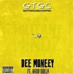 "Dee Money  – ""Got The Game Chopped"" Ft. Brod Dolla"