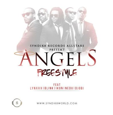 Syndik8 Records Allstars - Angels (Freestyle) ft. Lynxxx, Ikon, Nedu, Blink-ART