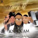 "Terry G – ""Knack Am"" ft. Wizkid, Phyno & Runtown"