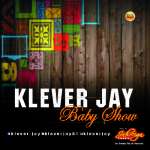 """Klever Jay – """"Baby Show"""""""