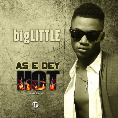 bigLITTLE - As E Dey Hot - Art Cover
