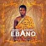 """Henry Knight – """"Ebano"""""""