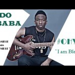 "VIDEO: Indo Baba – ""Oh Yes (I Am Blessed)"""