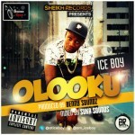 "Ice Boy – ""Olooku"" (Prod. By Benny Sounds)"