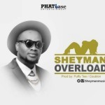 "Sheyman – ""Overload"" (Prod. By Puffy Tee & DJ Coublon)"