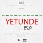 "Ross – ""Yetunde"" (Prod. by Mr Marz)"