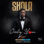 "Shola – ""Only You"""