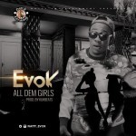 "Evok – ""All Dem Girls"" (Prod. By Kukbeats)"