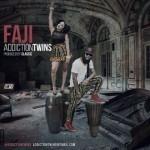 "Addiction Twins – ""Faaji"" (Prod by Classic)"