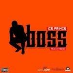 "Ice Prince – ""Boss"" (Prod. By Tekno)"