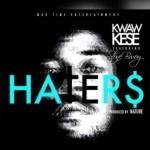 """Kwaw Kese – """"Haters"""" ft. StoneBwoy"""