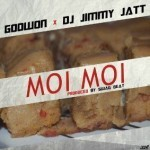 "Godwon – ""Moi Moi"" ft. DJ Jimmy Jatt (Prod. By Swag Beat)"
