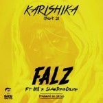 "Falz – ""Karishika"" (PART 2) ft. M.I. & ShowDemCamp"