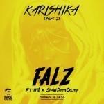 "Falz – ""Karishika"" (PART 2) ft. M.I. & ShowDemCamp"