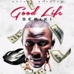 "Seriki – ""Good Life"" (Prod. By Dicey)"