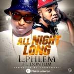 "Phlem – ""All Night Long"" ft. Don Tom"