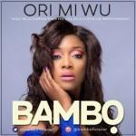 """Bambo – """"Ori Mi Wu"""" (Prod. By Tee-Y Mix)"""