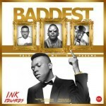 "Ink Edwards – ""Baddest 2.0"" ft. M.I, Pasuma & Falz"