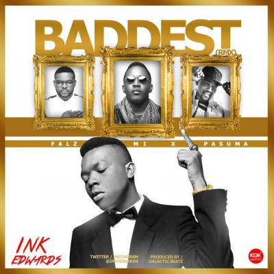 Ink Edwards Ft MI-Falz-Pasuma-Baddest-2.0