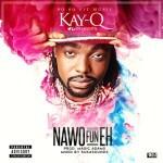 """Kay Q – """"NaWo Fun Eh"""""""