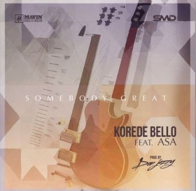 Korede Bello - Somebody Great ft. Asa-ART