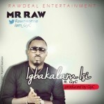 """Mr Raw – """"Igbakalam Isi"""" ft. Gyc"""