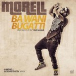 "Morell – ""Ba Wani Bugatti"" (Prod. By Vino Samari)"