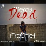 "Ms. Chief – ""Mercy Is Dead"""