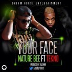 "Nature Bee – ""Your Face"" ft. Tekno (Prod. By Selebobo)"