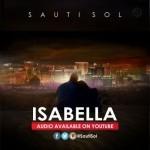 "VIDEO: Sauti Sol – ""Isabella"""