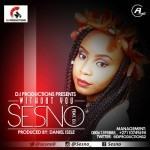 "Sesno – ""Without You"" ft. D.I"