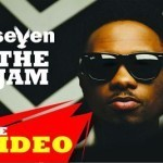 "VIDEO: Seven – ""The Jam"""
