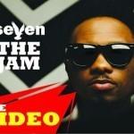 "VIDEO: Seven – ""The Jam"""