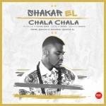"Shakar EL – ""Chala Chala"" (Prod by Young Jonn)"