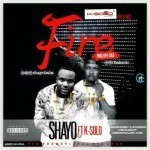"Shayo Baba – ""Fire"" ft. K-Solo"