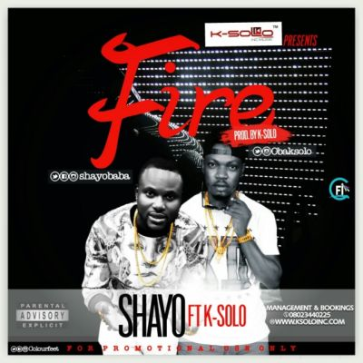Shayo Baba - Fire ft. K-Solo-ART