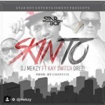 "DJ Mekzy – ""Skinto"" ft. Kayswitch & Orezi (Prod. By Chopstix)"