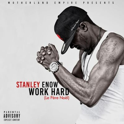 Stanley-Enow-Work-Hard