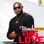 """VIDEO: T.Touch – """"This Love"""""""