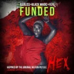 "iLLBliss – ""Funded"" ft. Blackmagic & Fefe (Prod. By Kezyklef)"