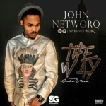 "John NetworQ – ""The Way"" (Prod. By Andre Vibez)"