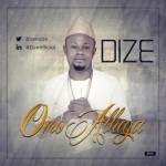 Dize – Omo Alhaja (Prod. By Solshyne)