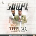 """TeeBlaQ – """"Shope"""" ft. Oritsefemi"""