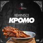 "Reminisce – ""Kpomo"""